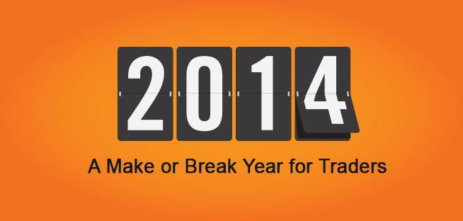2014 - a make or break year for traders?