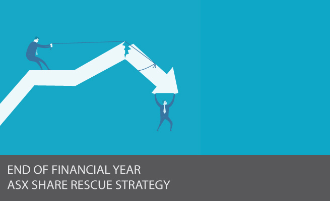 ASX Share Rescue Strategy - End of Financial Year